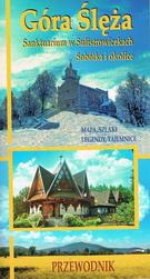 Góra Ślęża. Sanktuarium w Sulistrowiczkach. Sobótka i okolice przewodnik.